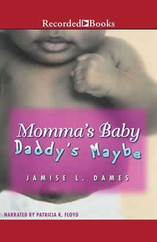 Momma's Baby Daddy's Maybe, Jamise Dames