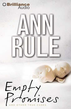 Empty Promises: And Other True Cases, Ann Rule