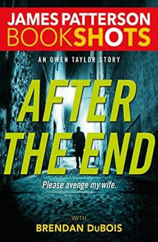 After the End: An Owen Taylor Story An Owen Taylor Story, James Patterson