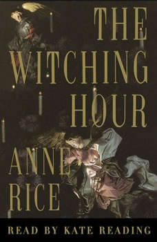 The Witching Hour, Anne Rice