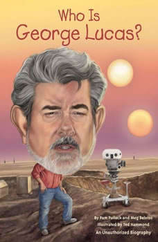 Who Is George Lucas?, Pamela D. Pollack