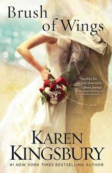 A Brush of Wings, Karen Kingsbury