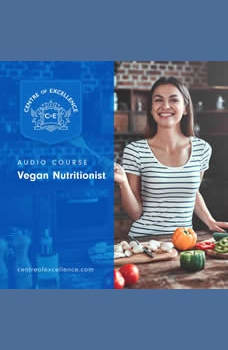 Vegan Nutritionist Audio Course, Centre of Excellence