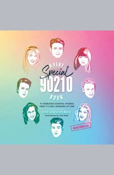 A Very Special 90210 Book: 93 Absolutely Essential Episodes from TV's Most Notorious Zip Code, Tara Ariano