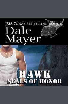 SEALs  of Honor: Hawk: Book 2: SEALs of Honor, Dale Mayer