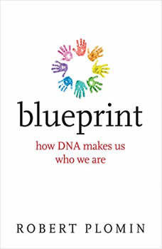 Blueprint: How DNA Makes Us Who We Are, Robert Plomin