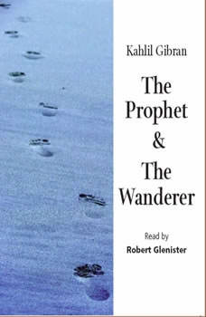 The Prophet,& The Wanderer, Khalil Gibran
