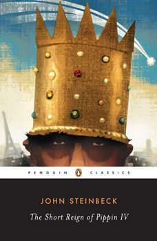 The Short Reign of Pippin IV: A Fabrication, John Steinbeck