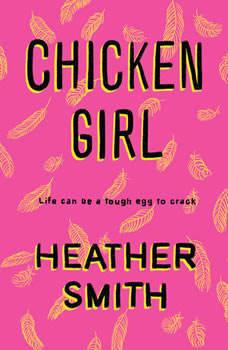 Chicken Girl, Heather Smith
