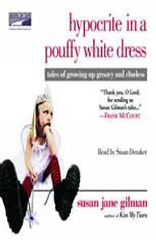 Hypocrite in a Pouffy White Dress, Susan Jane Gilman