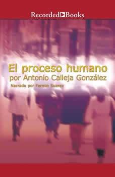 proceso humano, El, Antonio Calleja Gonzlez