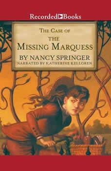 The Case of the Missing Marquess: An Enola Holmes Mystery An Enola Holmes Mystery, Nancy Springer
