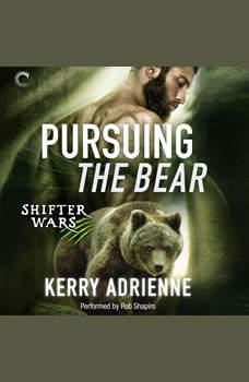 Pursuing the Bear: Shifter Wars, #2, Kerry Adrienne