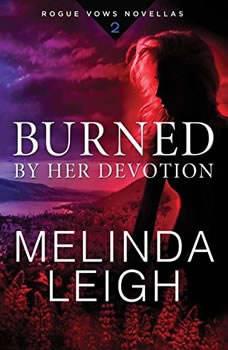 Burned by Her Devotion, Melinda Leigh