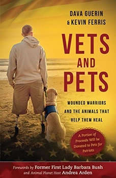 Vets and Pets: Wounded Warriors and the Animals That Help Them Heal, Dava Guerin