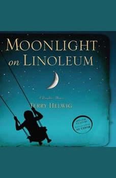 Moonlight On Linoleum: A Daughter's Memoir, Terry Helwig