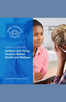 Children and Young People's Mental Health and Wellness, Centre of Excellence