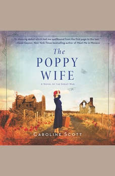 The Poppy Wife: A Novel of the Great War, Caroline Scott