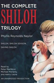 The Complete Shiloh Trilogy: Shiloh; Shiloh Season; Saving Shiloh, Phyllis Reynolds Naylor