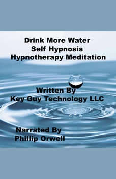 Drink More Water Self Hypnosis Hypnotherapy Meditation, Key Guy Technology LLC