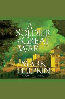 A Soldier of the Great War, Mark Helprin
