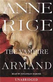 The Vampire Armand: The Vampire Chronicles, Anne Rice