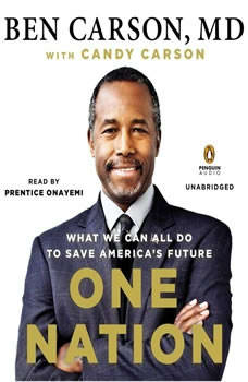 One Nation: What We Can All Do to Save America's Future, Ben Carson, MD