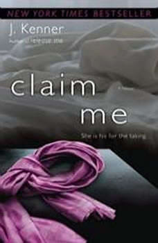 Claim Me (The Stark Trilogy), J. Kenner