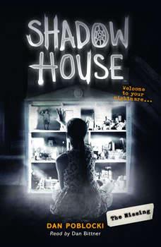 Shadow House #4: The Missing, Dan Poblocki