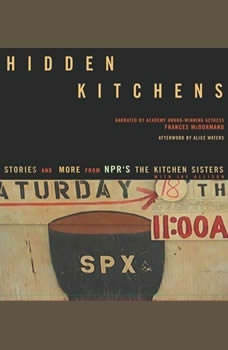 Hidden Kitchens: Stories and More from NPR's The Kitchen Sisters, Davia Nelson