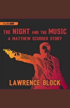 The Night and the Music: The Matthew Scudder Stories, Lawrence Block