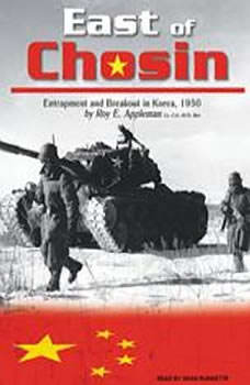 East of Chosin: Entrapment and Breakout in Korea, 1950, Roy E. Appleman