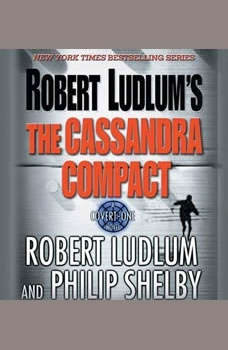 Robert Ludlum's The Cassandra Compact: A Covert-One Novel A Covert-One Novel, Robert Ludlum