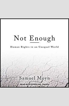 Not Enough: Human Rights in an Unequal World, Samuel Moyn