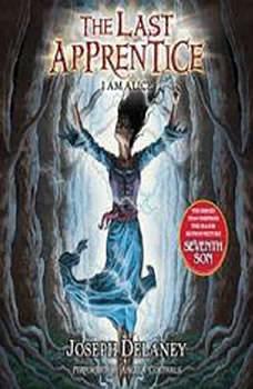 The Last Apprentice: I Am Alice (Book 12), Joseph Delaney