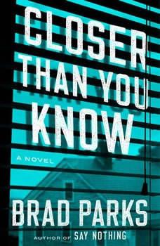 Closer Than You Know, Brad Parks
