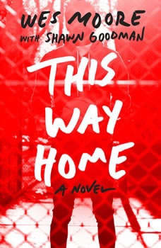 This Way Home, Wes Moore