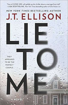 Lie to Me: A Fast-Paced Psychological Thriller A Fast-Paced Psychological Thriller, J.T. Ellison
