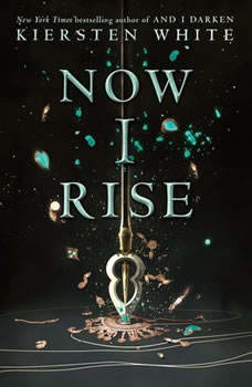 Now I Rise, Kiersten White