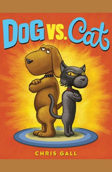 Dog vs. Cat, Chris Gall