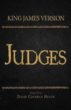 The Holy Bible in Audio - King James Version: Judges, David Cochran Heath