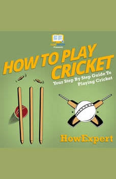 How To Play Cricket: Your Step By Step Guide To Playing Cricket, HowExpert