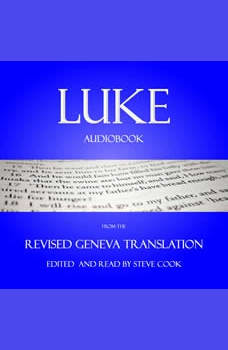 Luke Audiobook: From The Revised Geneva Translation, Luke the Evangelist