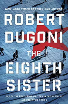 The Eighth Sister: A Thriller A Thriller, Robert Dugoni