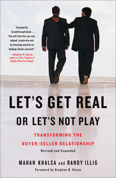 Let's Get Real or Let's Not Play: Transforming the Buyer/Seller Relationship, Mahan Khalsa