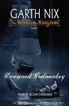 The Keys to the Kingdom #3: Drowned Wednesday, Garth Nix