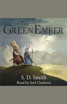 The Green Ember: The Green Ember Book I, S. D. Smith