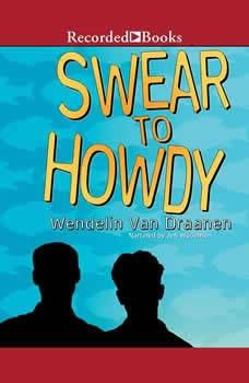 Swear to Howdy, Wendelin Van Draanen