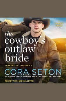 The Cowboy's Outlaw Bride, Cora Seton
