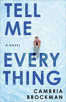 Tell Me Everything: A Novel, Cambria Brockman